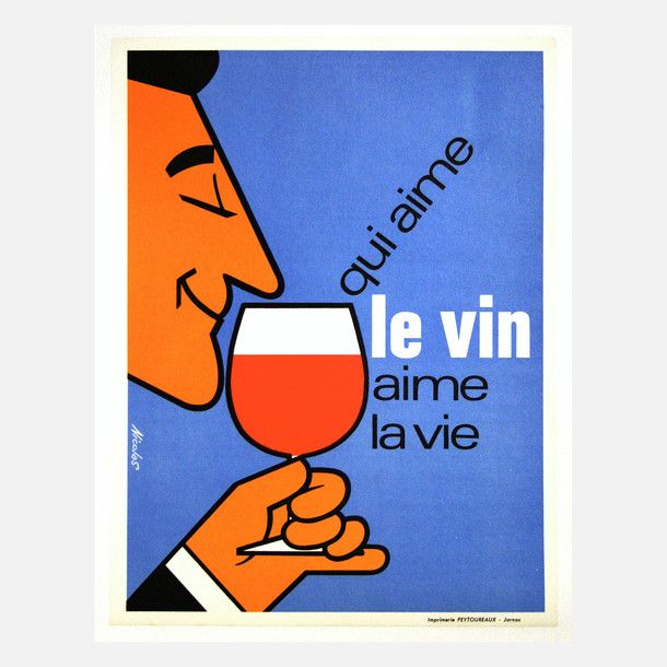 "Qui Aime Le Vin Aime La Vie -""One who loves wine, loves life."""