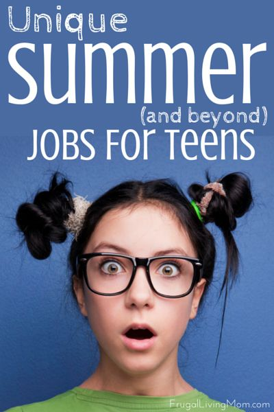 Unique Summer (and Beyond) Jobs for Teens, Maybe some ideas they haven't thought of.