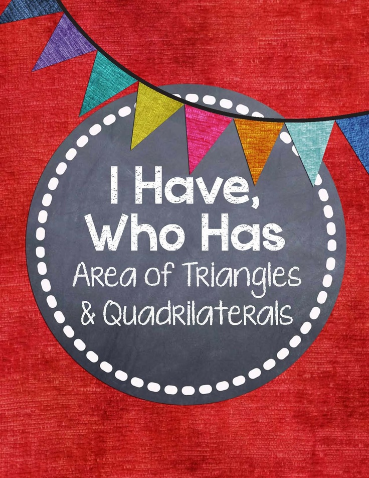 """This game is a fun and engaging alternative to  practice worksheets.  Area of triangles and quadrilaterals """"I Have, Who Has""""; your class will beg you to play. $"""