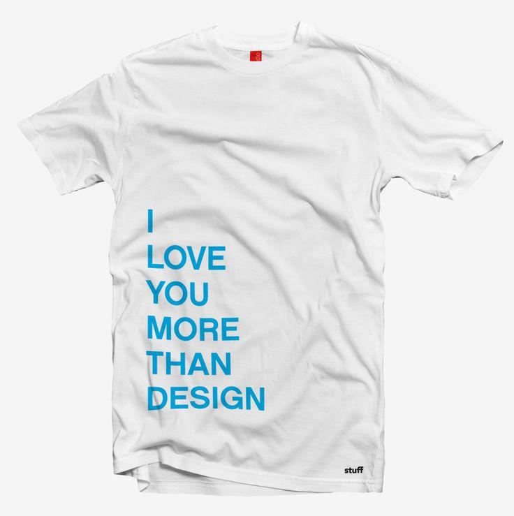 I love You more then design