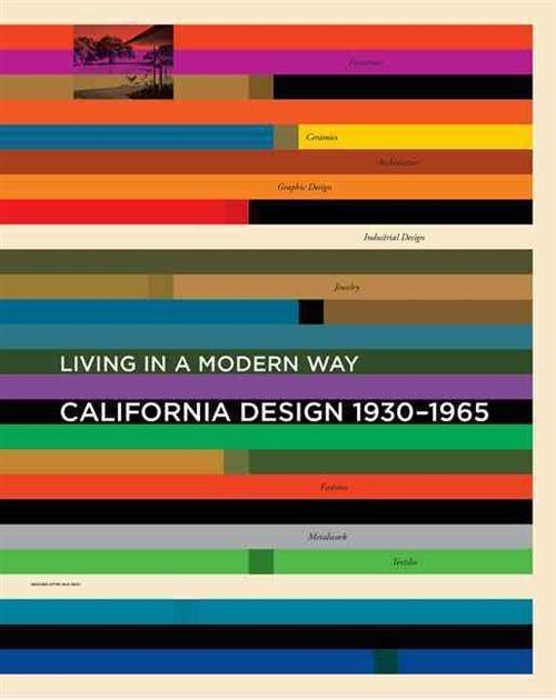 """California Design, 1930-1965: """"Living in a Modern Way"""" (Kovakantinen)"""