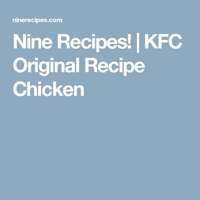 Nine Recipes! | KFC Original Recipe Chicken