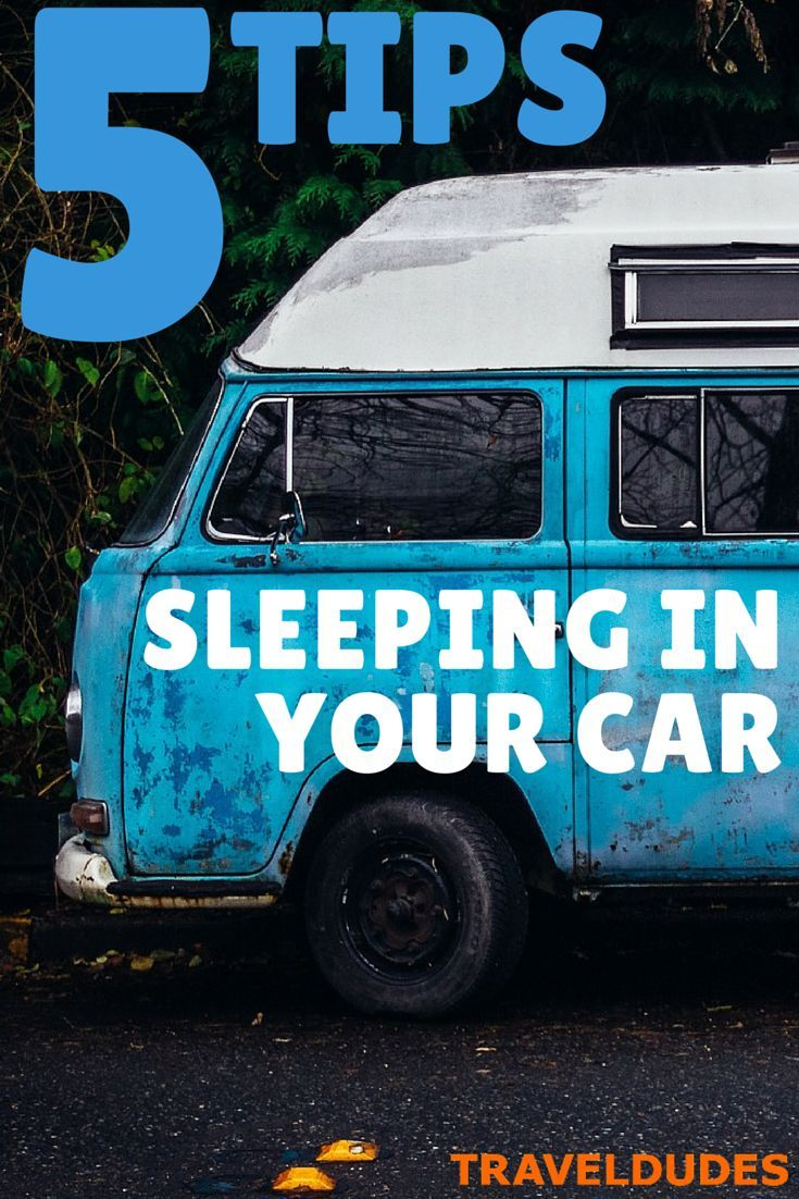 5 Tips for Sleeping in Your car...you never know when you might need this info