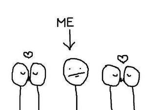totally me either the third wheel fifth wheel seventh wheel and so on...