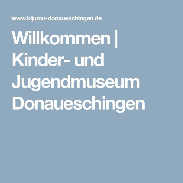 Willkommen | Kinder- und Jugendmuseum Donaueschingen