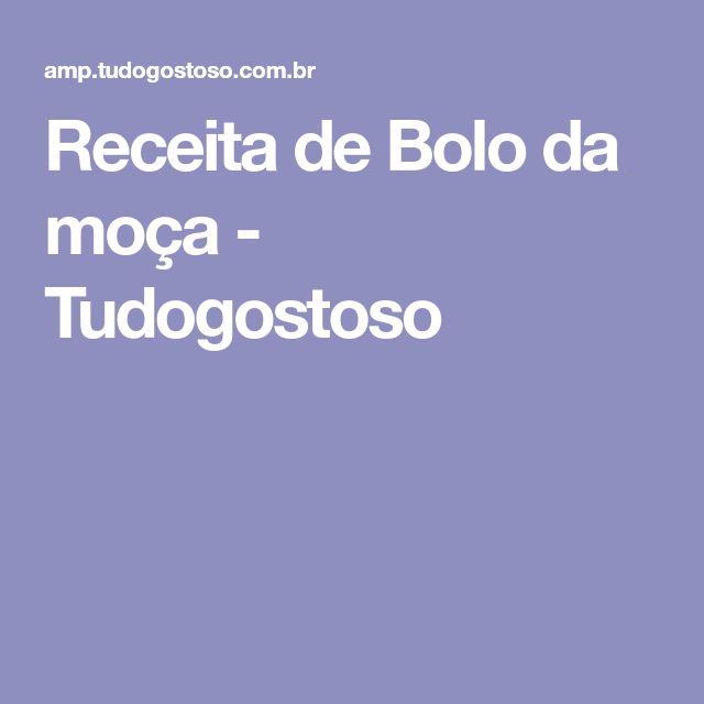 Receita de Bolo da moça - Tudogostoso
