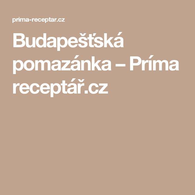 Budapešťská pomazánka – Príma receptář.cz