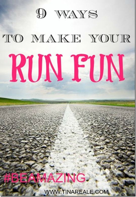 9 Ways To Make Running Fun!