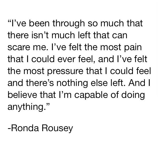 Ronda Rousey is such an inspiration. My motivational quote of the month.