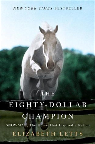 The Eighty-Dollar Champion: Snowman, the Horse That Inspired a Nation. An uplifting enjoyable story.