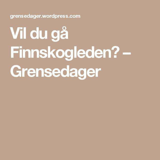 Vil du gå Finnskogleden? – Grensedager