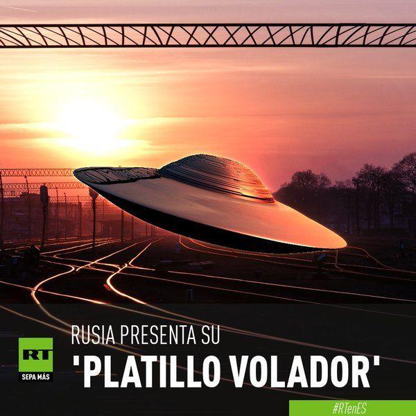 Rusia presenta su 'platillo volador' SEPA MÁS:  ... - http://www.vistoenlosperiodicos.com/rusia-presenta-su-platillo-volador-sepa-mas/