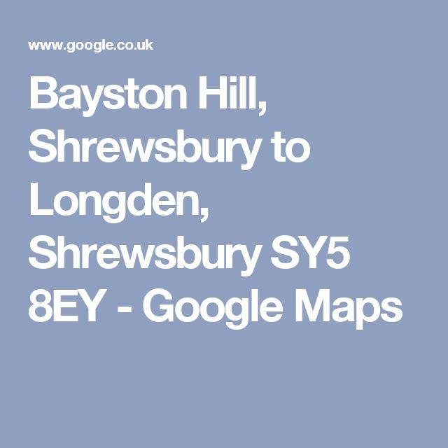 Bayston Hill, Shrewsbury to Longden, Shrewsbury SY5 8EY - Google Maps