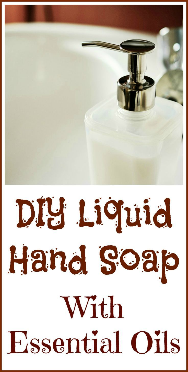 Diy Soap Essential Oils How To Make Homemade Liquid Hand Soap Beauty Essential Oils