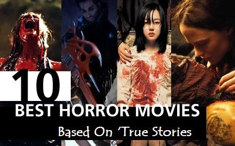 Top 10 Horror Movies : Based On 'True Stories ...