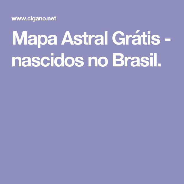 Mapa Astral Grátis - nascidos no Brasil.