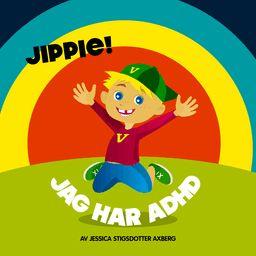 Jippie! Jag har ADHD. av Jessica Stigsdotter Axberg utgiven av Upnose förlag. Läs mer på Smakprov.se