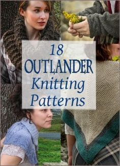 Outlander Inspired Knitting Patterns - 18 designs inspired by the beloved books by Diana Gabaldon and the STARZ tv series   More Free Knitting Patterns at www.intheloopknitting.com