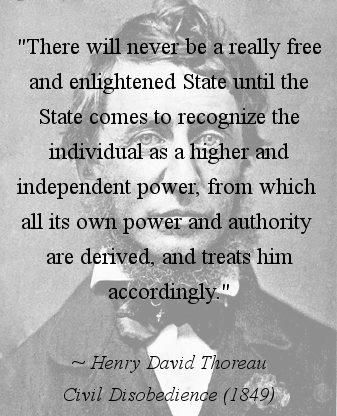"""""""There will never be a really free and enlightened State until the State comes to recognize the individual as a higher and independent power from which all its own power and authority are derived, and treats him accordingly."""" #quote #HenryDavidThoreau"""