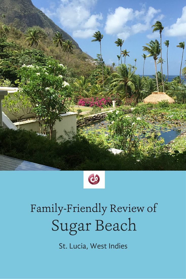 Family-friendly review of Sugar Beach, St. Lucia