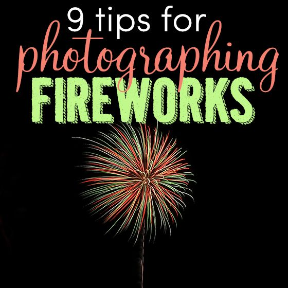 9 tips for photographing fireworks. http://dailymom.com/capture-2/9-tips-for-photographing-fireworks/