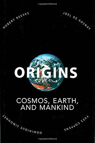 Origins: Cosmos, Earth, and Mankind: Amazon.co.uk: Hubert Reeves, Joel De Rosney, Yves Coppens: 9781611455076: Books