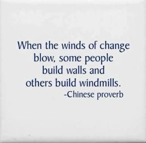 When the winds of change blow... / quotes about change / embracing change