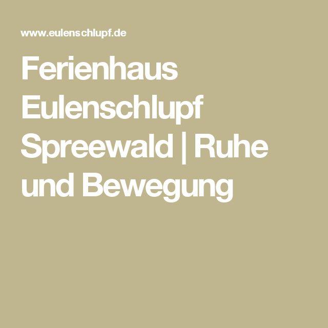 Ferienhaus Eulenschlupf Spreewald   Ruhe und Bewegung