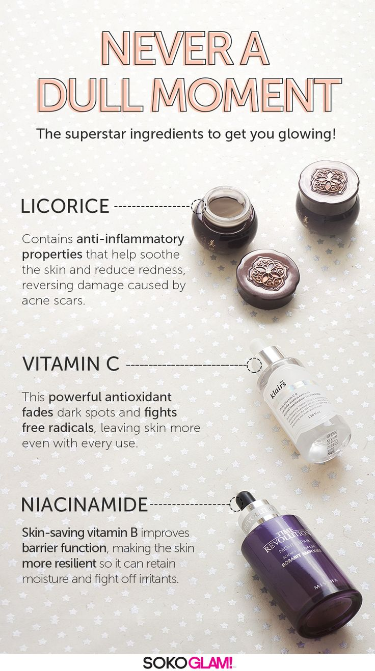 Achieve glowing, radiant skin with these superstar ingredients:   LICORICE: - Soothes skin and reduces redness - Reverses damage caused by acne scars - Try Missha's Misa Cho Bo Yang Eye Cream  VITAMIN C  - Fades dark spots and fights free radicals - Leaves skin more even with every use.  - Try Klairs Vitamin C Serum   NIACINAMIDE: - Skin-saving vitamin B  - Improves barrier function - Helps skin retain moisture, fight off irritants - Try Missha Time Revolution Ampoule