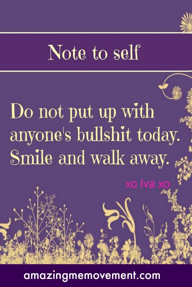 Do not put up with anyone's BS !!
