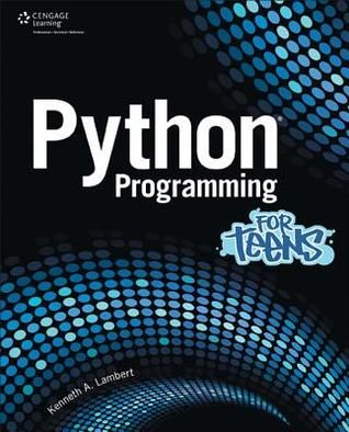 Python Programming for Teens by Kenneth A. Lambert