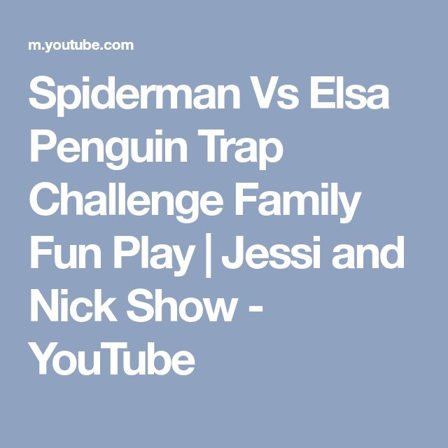 Spiderman Vs Elsa Penguin Trap Challenge Family Fun Play | Jessi and Nick Show - YouTube