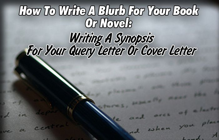 How To Write A Blurb For Your Book Or Novel; Writing A Synopsis For Your Query Letter Or Cover Letter - Writer's Relief, Inc.