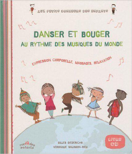 Amazon.fr - Danser et bouger au rythme des musiques du monde : Expression corporelle, massages, relaxation (1CD audio) - Gilles Diederichs, Véronique Salomon-Rieu - Livres