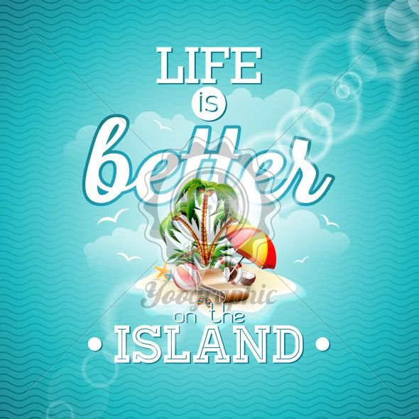 Life is better on the island inspiration quote with paradise island. Vector typography design element for greeting cards and posters - Royalty Free Vector Illustration