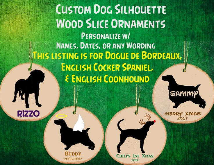 Personalized Dog Wood Slice Ornament / Angel/ Reindeer/ Memorial / Christmas / Dogue de Bordeaux / English Cocker Spaniel/ English Coonhound by WaterfallGlenDesigns on Etsy