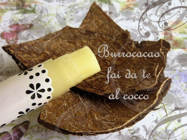 Burrocacao fai da te al cocco - DIY lip balm