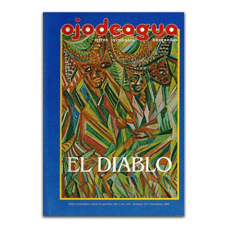 El diablo. Volumen III. Número 15. I Semestre 1995 – Varios – Revista Ojo de Agua www.librosyeditores.com Editores y distribuidores.