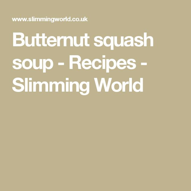 Butternut squash soup - Recipes - Slimming World