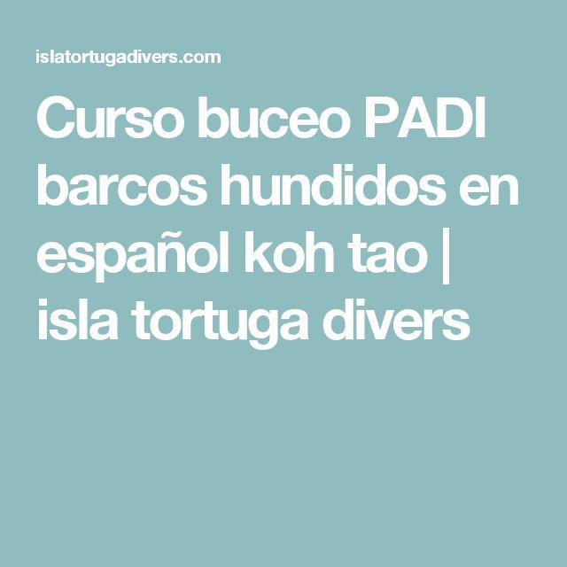 Curso buceo PADI barcos hundidos en español koh tao | isla tortuga divers