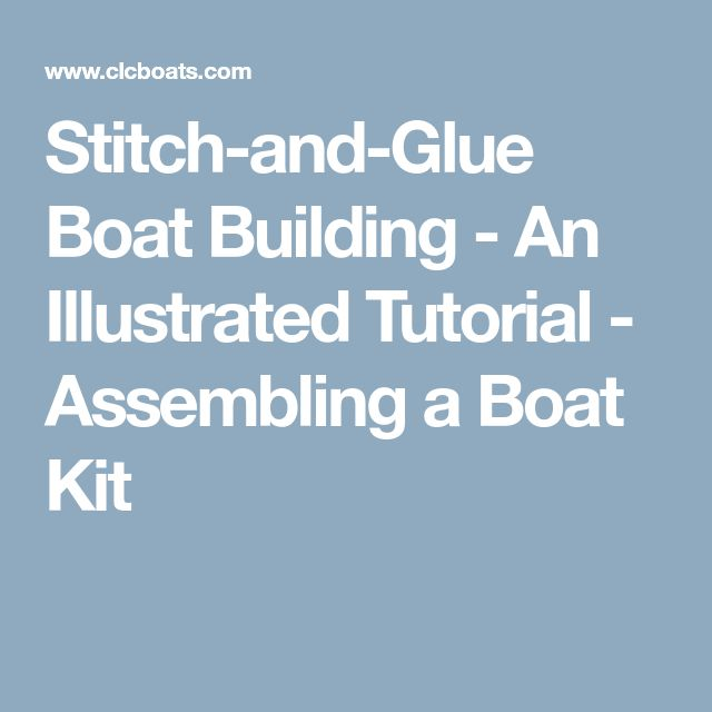 Stitch-and-Glue Boat Building - An Illustrated Tutorial - Assembling a Boat Kit