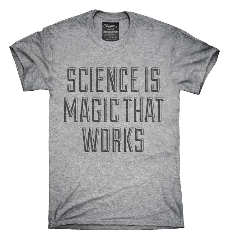 Science Is Magic That Works T-Shirts, Hoodies, Tank Tops