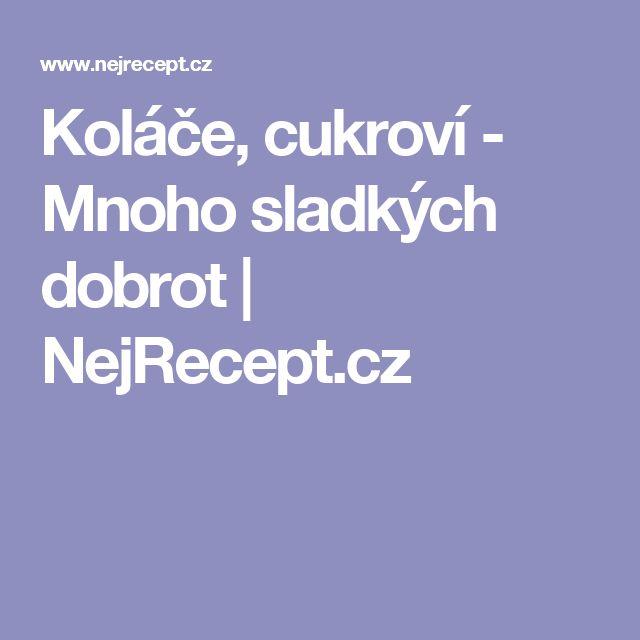 Koláče, cukroví - Mnoho sladkých dobrot | NejRecept.cz
