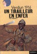 Verdun 1916, un tirailleur en enfer - roman à partir de 13 ans - un roman fort qui rend hommage aux soldats noirs enrôlés malgré eux dans la Première Guerre mondiale pour défendre les couleurs de la France, les « tirailleurs sénégalais », comme on les a appelés, recrutés dans toute l'Afrique Noire Française.
