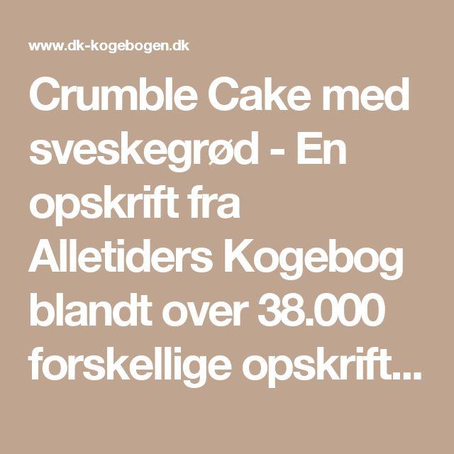 Crumble Cake med sveskegrød - En opskrift fra Alletiders Kogebog blandt over 38.000 forskellige opskrifter på