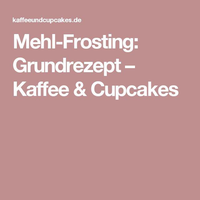 Mehl-Frosting: Grundrezept – Kaffee & Cupcakes