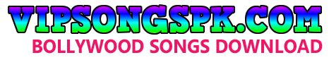 We provide bollywood hindi and punjabi latest songs download, you can very easy download mp3 songs at vipsongspk.com also punjabi songs download here. Visit http://vipsongspk.com
