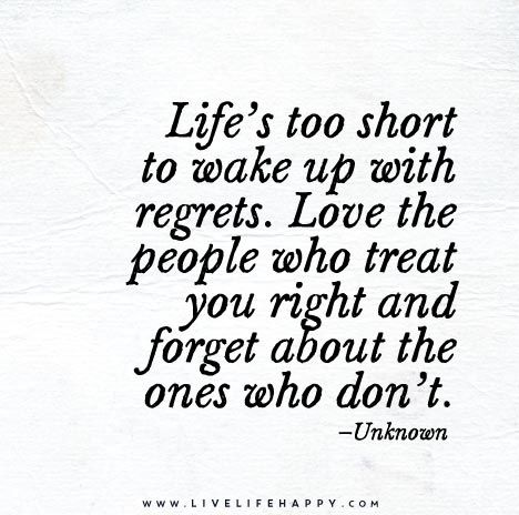 Life's Too Short to Wake up with Regrets
