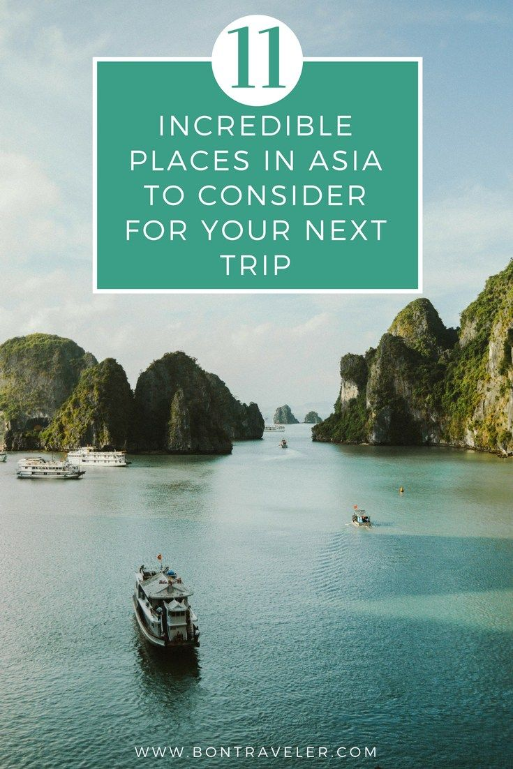 11 Incredible Places in Asia to Consider For Your Next Trip