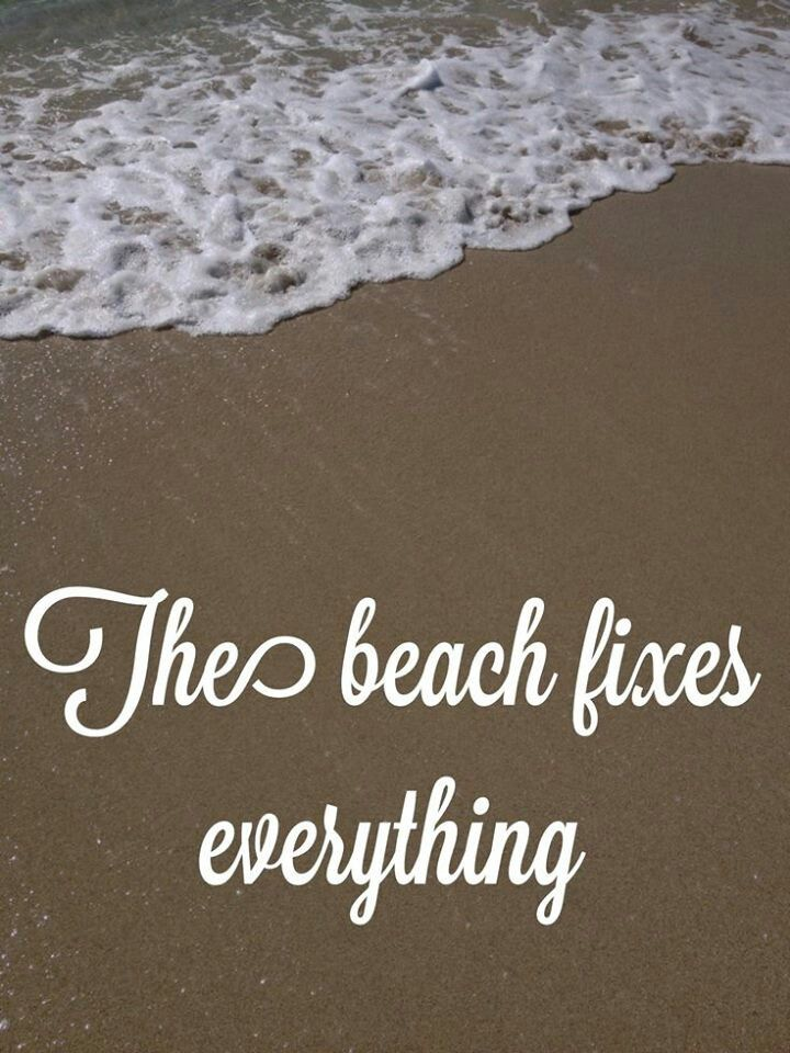 The beach fixes everything.